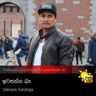 Iwasanna Be - Dileepa Saranga