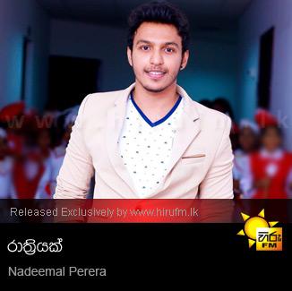 Rathriyak - Nadeemal Perera - Hiru FM Music Downloads