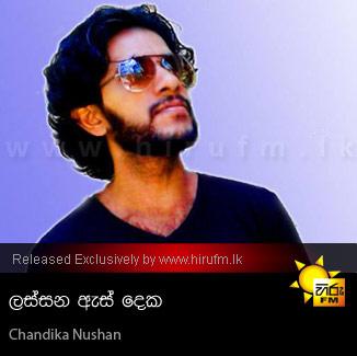 Lassana As Deka - Chandika Nushan