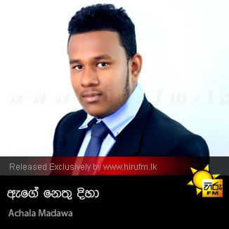 Age Nethu Diha - Achala Madawa