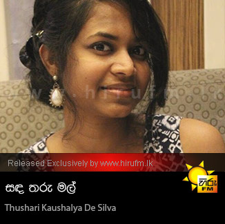 Sanda Tharu Mal - Thushari Kaushalya De Silva