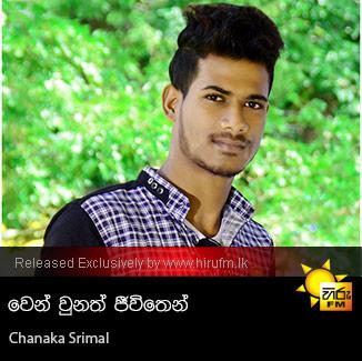 Wen Unath Jivithen - Chanaka Srimal