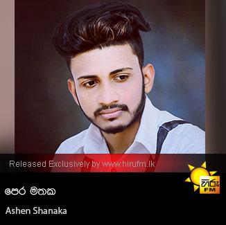 Pera Mathaka - Ashen Shanaka