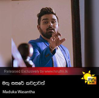 Mathu Sasare Kawadawath - Maduka Wasantha
