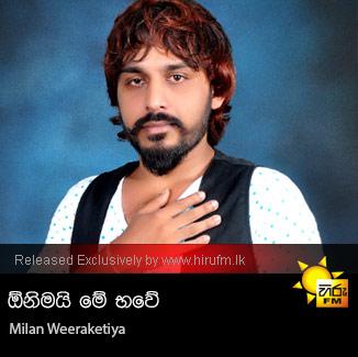 Onimai Me Bhawe - Milan Weeraketiya