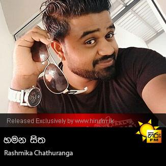 Hamana Sitha - Rashmika Chathuranga