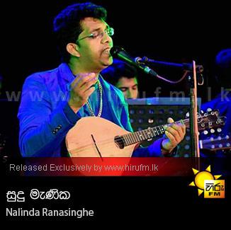 Sudu Manika Nalinda Ranasinghe Hiru Fm Music Downloadssinhala