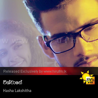 Wishwase - Hasha Lakshitha