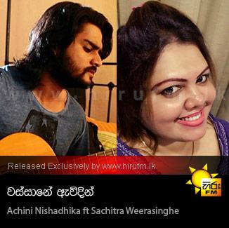 Wassane Awidin - Achini Nishadhika ft Sachitra Weerasinghe