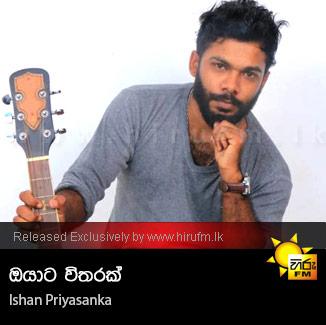 Oyata Vitharak - Ishan Priyasanka