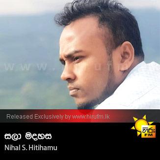 Salaa Madahasa - Nihal S Hitihamu