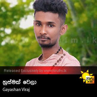 Husmak Wela - Gayashan Viraj