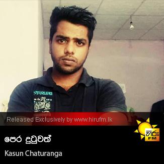 Pera Dutuwath - Kasun Chaturanga