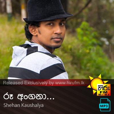 Ru Angana - Shehan Kaushalya