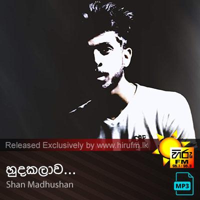 Hudakalawa - Shan Madhushan