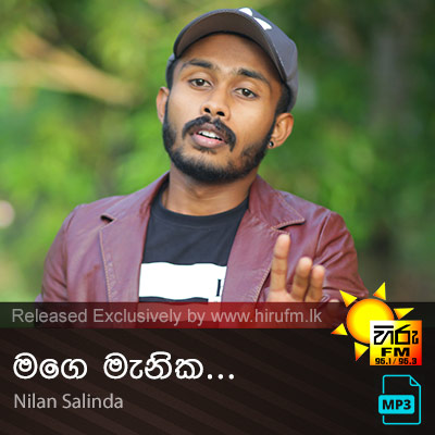 Mage Manika Nilan Salinda Hiru Fm Music Downloads Sinhala Songs Download Sinhala Songs Mp3 Music Online Sri Lanka A Rayynor Silva Holdings Company