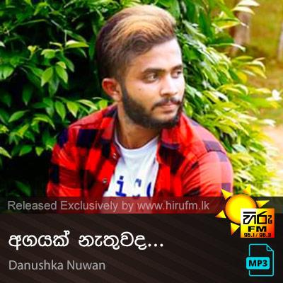 Agayak Nathuwada - Danushka Nuwan