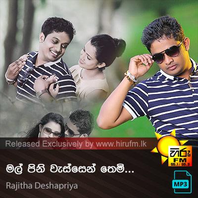 Mal Pini Wassen Themi - Rajitha Deshapriya