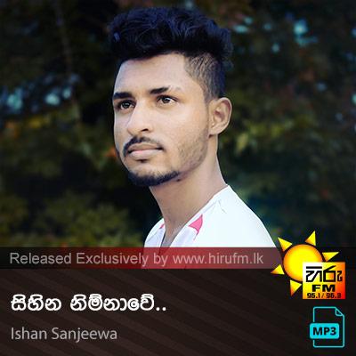 Sihina Nimnawe - Ishan Sanjeewa