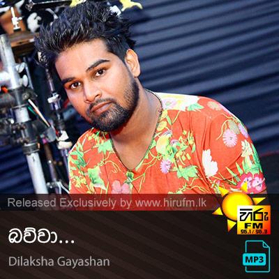 Bawwa - Dilaksha Gayashan