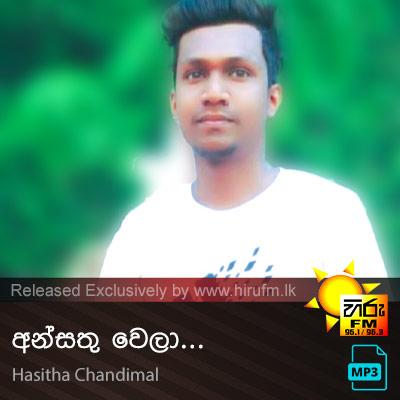 Ansathu Wela - Hasitha Chandimal