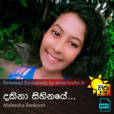 Dakina Sihinaye - Maleesha Ilankoon