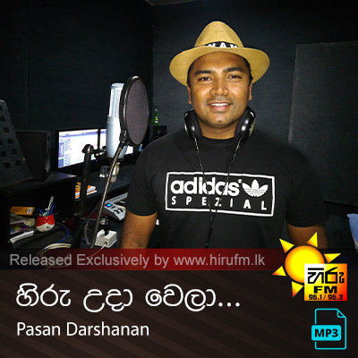 Hiru Uda Wala - Pasan Darshana