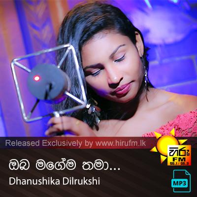 Oba Magema Thama - Dhanushika Dilrukshi