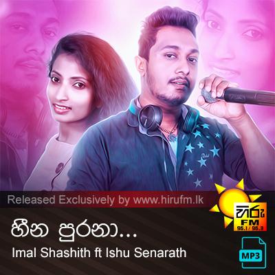Heena Purana - Imal Shashith ft Ishu Senarath
