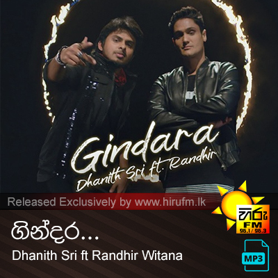 Gindara - Dhanith Sri ft Randhir Witana