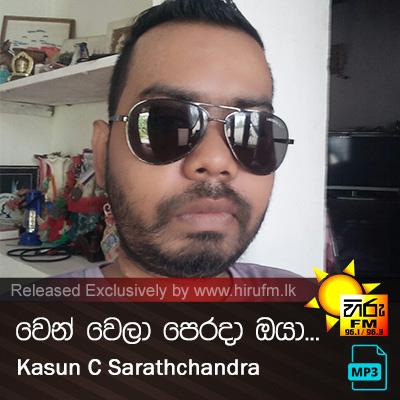 Wen Wela Perada Oya - Kasun C Sarathchandra