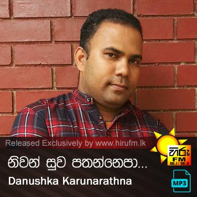 Niwan Suwa Pathannepa - Danushka Karunarathna