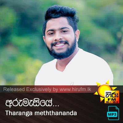 Arumesiye  - Tharanga Meththananda