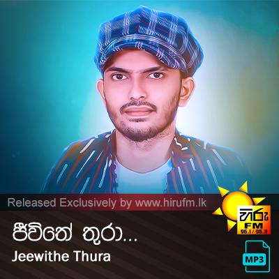 Jeewithe Thura - Dilan Chathuranga