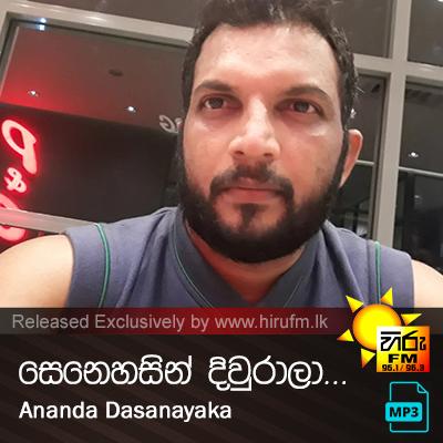 Senehasin Diurala - Ananda Dasanayaka