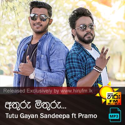 Athuru Mithuru - Tutu Gayan Sandeepa ft Pramo