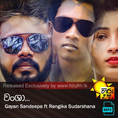 Wansha - Gayan Sandeepa ft Rangika Sudarshana